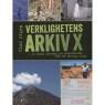 Svahn, Clas: Verklighetens arkiv X. De okända bilderna och berättelserna från vår gåtfulla värld. - New