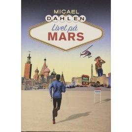 Dahlén, Micael: Livet på Mars