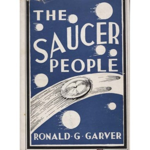 Garver, Ronald G.: The saucer people