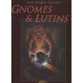 Chaubin, Jean-Jacques: Gnomes & lutins.