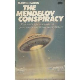 Caidin, Martin: The Mendelov conspiracy. (Pb)