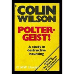 Wilson, Colin: Poltergeist! A study in destructive haunting.