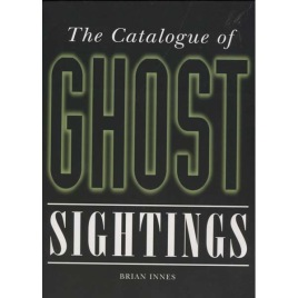 Innes, Brian: The catalogue of ghost sightings