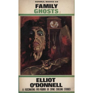 O'Donnell, Elliot: Family ghosts and ghost phenomena (Pb)