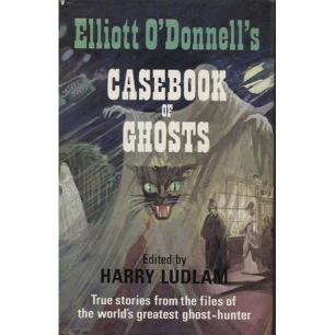 Ludlam, Harry (ed.): Elliott O'Donnell's casebook of ghosts