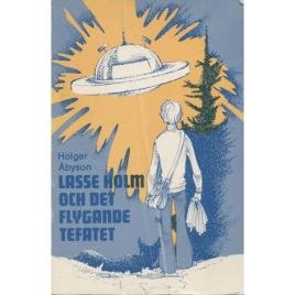Åbyson, Holger (Holger Mildh):  Lasse Holm och det flygande tefatet.