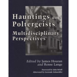 Houran, James & Lange, Rense (ed.): Hauntings and poltergeists, Multidisciplinary perspectives.