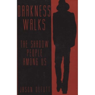 Offutt, Jason: Darkness walks. The shadow people among us.