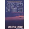 Caidin, Martin: Ghosts of the air. True stories of aerial hauntings.