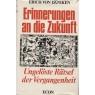 Däniken, Erich von: Erinnerungen an die Zukunft. Ungelöste Rätsel der Vergangenheit - Good, with dust jacket
