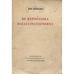 Björkhem, John: De hypnotiska hallucinationerna