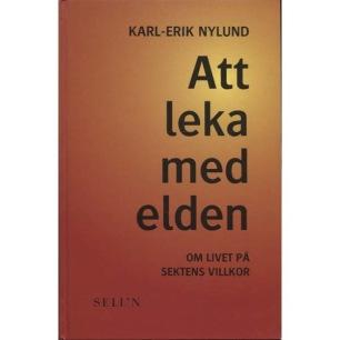 Nylund, Karl-Erik: Att leka med elden: om livet på sektens villkor