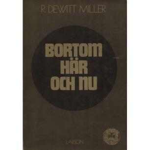 DeWitt Miller, R.: Bortom här och nu
