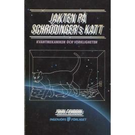 Gribbin, John: Jakten på Schrödingers katt. Kvantmekaniken och verkligheten