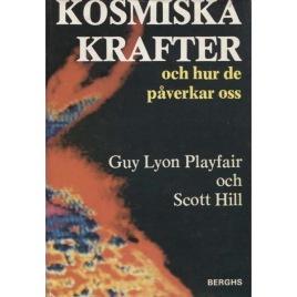Playfair, Guy Lyon: Kosmiska krafter och hur de påverkar oss