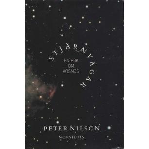 Nilson, Peter: Stjärnvägar - En bok om Kosmos