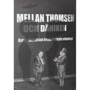 Andersson, P. & Welinder, S. (red.): Mellan Thomsen och Däniken. Oenig diskussion kring alternativ arkeologi