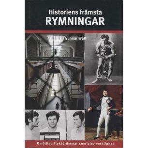 Wall, Gunnar: Historiens främsta rymningar