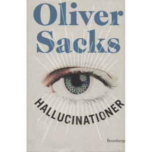 Sacks, Oliver: Hallucinationer