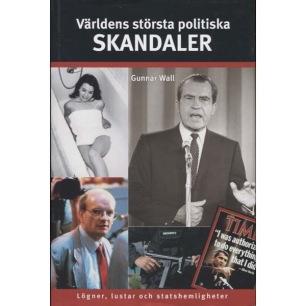Wall, Gunnar: Världens största politiska skandaler