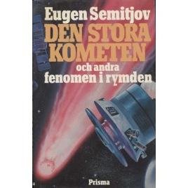 Semitjov, Eugen: Den stora kometen och andra fenomen i rymden