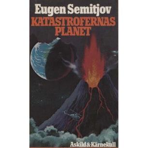 Semitjov, Eugen: Kastastrofernas planet