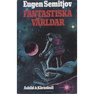 Semitjov, Eugen: Fantastiska världar