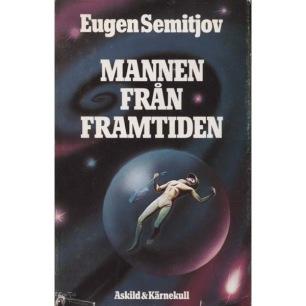 Semitjov, Eugen: Mannen från rymden och När tiden vände
