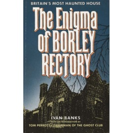 Banks, Ivan: The enigma of Borley Rectory