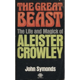 Symonds, John: The great beast: The life and magick of Aleister Crowley (Pb)