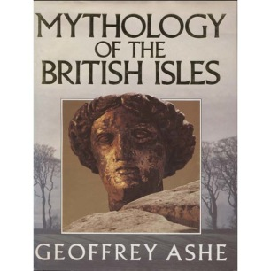 Ashe, Geoffrey: Mythology of the British Isles