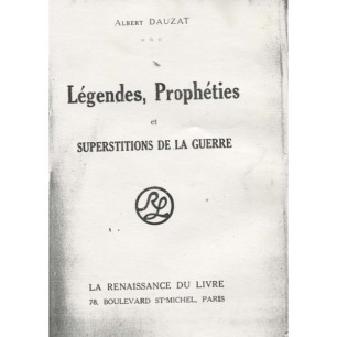Dauzat, Albert: Légendes, prophéties et superstitions de la Guerre