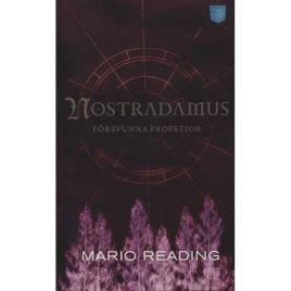Reading, Mario: Nostradamus försvunna profetior (Pb)