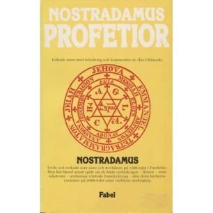 Nostradamus Profetior: Quatrainer i urval om världens öden 1555 - 2797 (Pb)