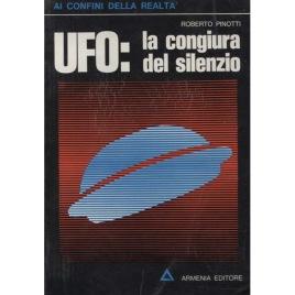 Pinotti, Roberto: UFO: la congiura del silenzio