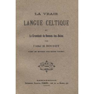 Boudet, H.(l' Abbé): La Vraie Langue Celtique et Le cromleck de Rennes-les-Bains