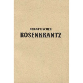 Hermetischer Rosenkrantz: Das Ist Vier Schöne, Außerlesene Chymische Tractätlein