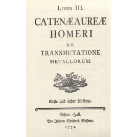 Kirchweger, Anton Joseph: Catenæauræ Homeri de tranmutatione metallorum