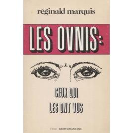 Marquis, Réginald: Les OVNIS: Ceux qui les ont vus