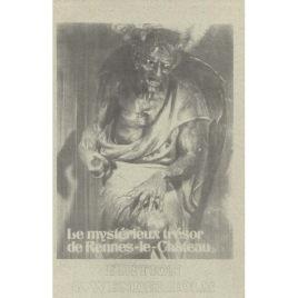 Le Rennes-le-Château: Le mystérieux trésor de Rennes-le-Château