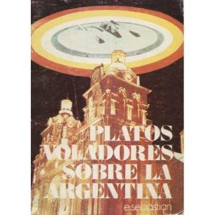 Sebastian E.: Platos voladores sobre la Argentina