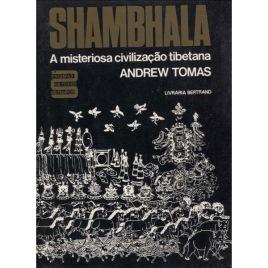 Tomas, Andrew: Shambhala: A misteriosa civilização tibetana