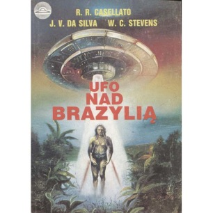 Casellato, R.R. & Da Silvia, J.V. & Stevens, W.C.: UFO nad Brazylia