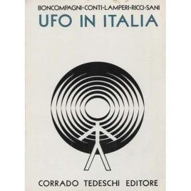 Boncompagni, Solas; Conti, Sergio; Lamperi, Fernando; Ricci, Roberto & Sani, Pier Luigi: UFO in Italia. Volume I. Periodo 1907-1953