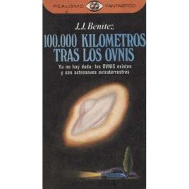 Benitez, J.J.: 100.000 kilometros tras los OVNIS (Pb)