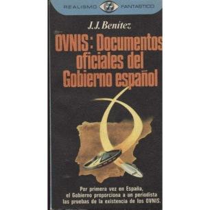 Benítez, J. J.: OVNIS: Documentos oficiales del gobierno Español (Pb)