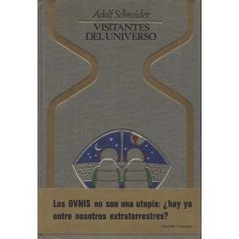 Schneider, Adolf: Visitantes del Universo: El enigma de los objectos volantes no idenficados
