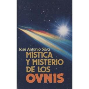 Silva, JoséAntonio: Mistic a y misterio de los OVNIS
