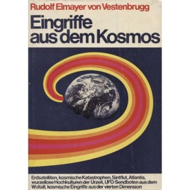 Vestenbrugg, Rudolf Elmayer von [Hans Schindler]: Eingriffe aus dem Kosmos