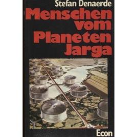 Denaerde, Stefan: Menschen vom Planeten Jarga